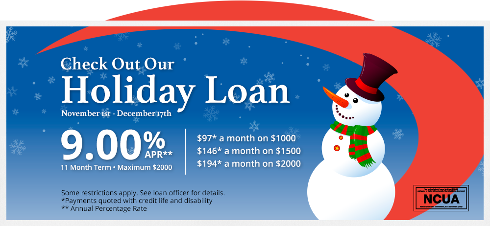 Check out our holiday loan November 1st through December 17th